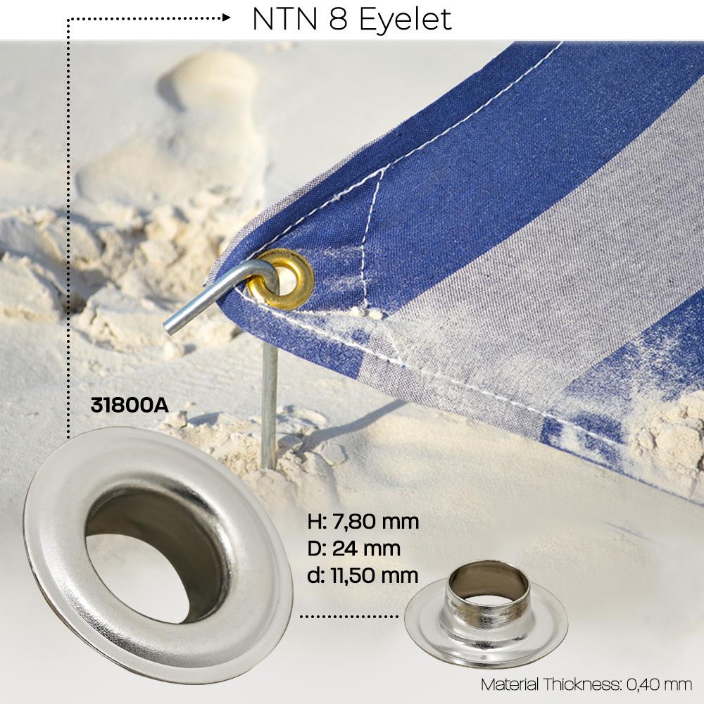 New Production - NTN 8 Eyelet